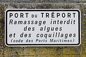 Information board concerning the ban on picking up algae and shells in the port of Tréport, Seine-Maritime, Normandy, France